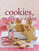 Cookies, Muffins And Cakes. (Baking) - Murdoch Books Test Kitchen