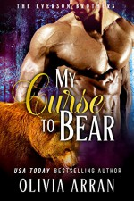 My Curse to Bear (The Everson Brothers Book 1) - Olivia Arran
