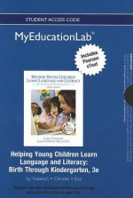 New Myeducationlab with Pearson Etext -- Standalone Access Card -- For Helping Young Children Learn Language and Literacy: Birth Through Kindergarten - Carol Vukelich, James F. Christie, Billie Jean Enz