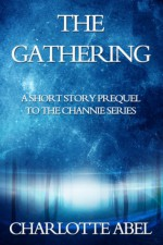The Gathering - Charlotte Abel