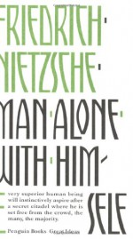 Man Alone with Himself - Friedrich Nietzsche