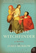 The Last Witchfinder - James K. Morrow