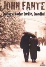 Bahara Kadar Bekle, Bandini - John Fante, Avi Pardo