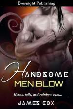 Handsome Men Blow - James Cox
