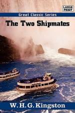 The Two Shipmates - W.H.G. Kingston