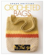 Vogue Knitting on the Go: Crocheted Bags (Vogue Knitting on the Go!) - Trisha Malcolm