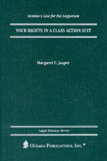 Your Rights in a Class Action Suit - Margaret C. Jasper