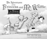 The Adventures of the Princess and Mr. Whiffle: The Thing Beneath the Bed - Patrick Rothfuss, Nate Taylor