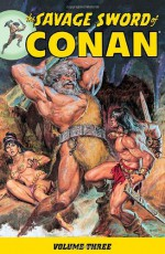 The Savage Sword of Conan, Volume 3 - Roy Thomas
