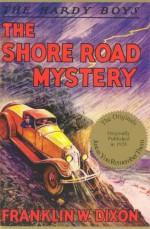 The Shore Road Mystery - Walter S. Rogers, Franklin W. Dixon