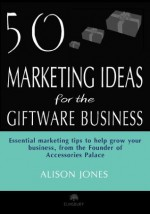 50 Marketing Ideas for the Gift Shop Business - Alison Jones