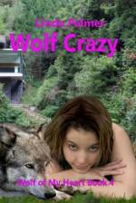 Wolf-Crazy (Wolf of My Heart, #4) - Linda Palmer