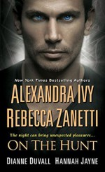 On the Hunt - Alexandra Ivy, Rebecca Zanetti, Dianne Duvall, Hannah Jayne
