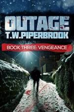 Outage 3: Vengeance (Werewolf Suspense Series) - T.W. Piperbrook
