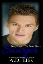 Sawyer: Torey Hope, The Later Years (Torey Hope: The Later Years Book 2) - A.D. Ellis, Andrea Michelle