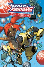 Transformers Animated: The Arrival (Transformers Animated (IDW)) - Marty Isenberg, Dario Brizuela, Marcelo Matere