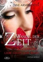 Wandel der Zeit: Savannah - Liebe gegen jede Regel (German Edition) - Tine Armbruster