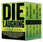 Die Laughing: 5 Comic Crime Novels - Steve Brewer, Bill Fitzhugh, Parnell Hall, Paul Levine, Ben Rehder