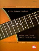The Spirituals: Their Story, Their Song Guitar Solos & Songbook: Songs of Faith, Freedom, Hope & the Human Spirit [With CD] - Dave Marshall