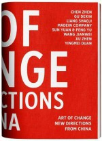 Art of Change: New Directions from China - Stephanie Rosenthal, Carol Lu, Katie Hill