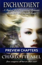 Enchantment Preview Chapters: A Magical YA Paranormal Romance (The Channie Series) - Charlotte Abel