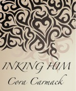Inking Him - Cora Carmack