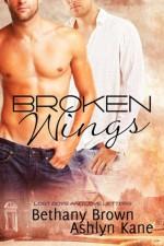 Broken Wings - Bethany Brown, Ashlyn Kane