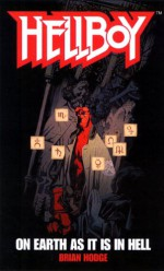 Hellboy: On Earth as it is in Hell - Brian Hodge, Mike Mignola