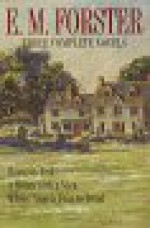 E.M. Forster: Three Complete Novels: Howards End, A Room With a View, Where Angels Fear to Tread - E.M. Forster, Neil Felshman