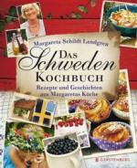 Das Schweden-Kochbuch: Rezepte und Geschichten aus Margaretas Küche - Margareta Schildt Landgren, Barbara Holle, Tine Guth Linse