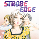 Strobe Edge (Issues) (10 Book Series) - Io Sakisaka, Io Sakisaka