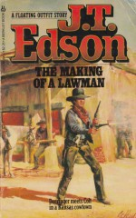 The Making of a Lawman - J.T. Edson