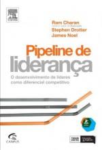 Pipeline de Liderança - Ram Charan, Stephen Drotter, Jim Noel