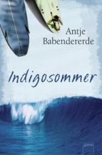 Indigosommer (German Edition) - Antje Babendererde