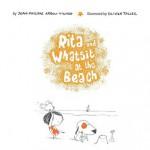 Rita and Whatsit At the Beach - Jean-Philippe Arrou-Vignod, Olivier Tallec