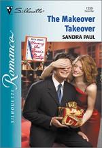 The Makeover Takeover (Silhouette Romance) - Sandra Paul