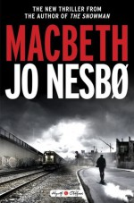 Macbeth (Hogarth Shakespeare) - Nesbo Jo