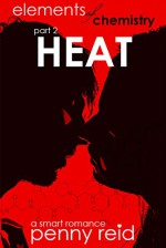 Elements of Chemistry: HEAT (Hypothesis Series Book 2) - Penny Reid