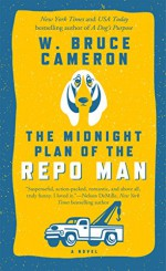 The Midnight Plan of the Repo Man: A Novel (Ruddy McCann) - W. Bruce Cameron