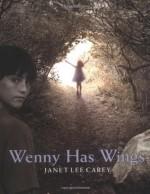 Wenny Has Wings - Janet Lee Carey