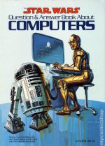 The Star Wars Question & Answer Book about Computers - Fred D'Ignazio, Ken Barr