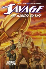 Doc Savage: The Miracle Menace (The Wild Adventures of Doc Savage) - Lester Dent, Will Murray, Kenneth Robeson
