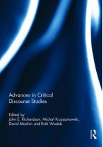 Advances in Critical Discourse Studies - John Richardson, Michal Krzyzanowski, David Machin, Ruth Wodak