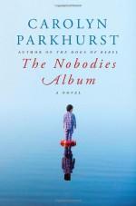 The Nobodies Album - Carolyn Parkhurst