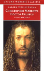 Doctor Faustus and Other Plays (Oxford World's Classics) (Parts I and II) - Christopher Marlowe, Eric Rasmussen, David M. Bevington