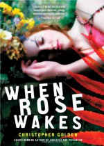 When Rose Wakes - Christopher Golden
