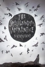 The Spellgrinder's Apprentice - N.M. Browne