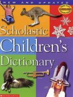Scholastic Children's Dictionary - Scholastic Inc.