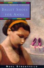 Ballet Shoes for Anna - Noel Streatfeild