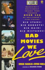 Bad Movies We Love - Edward Margulies, Stephen Rebello, Sharon Stone